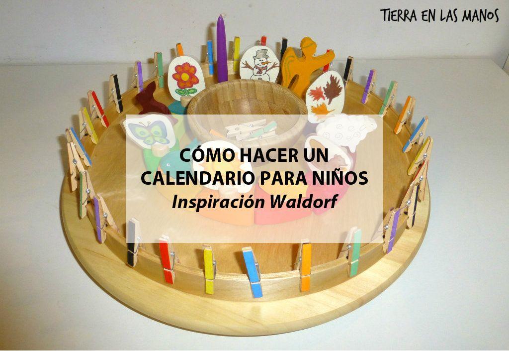 0200a3fb Cómo hacer un calendario para niños inspiración Waldorf – Tierra en las  manos