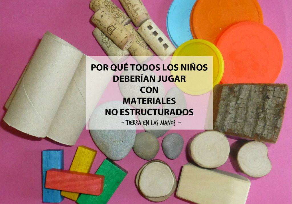 por qué todos los niños deberían jugar con materiales no