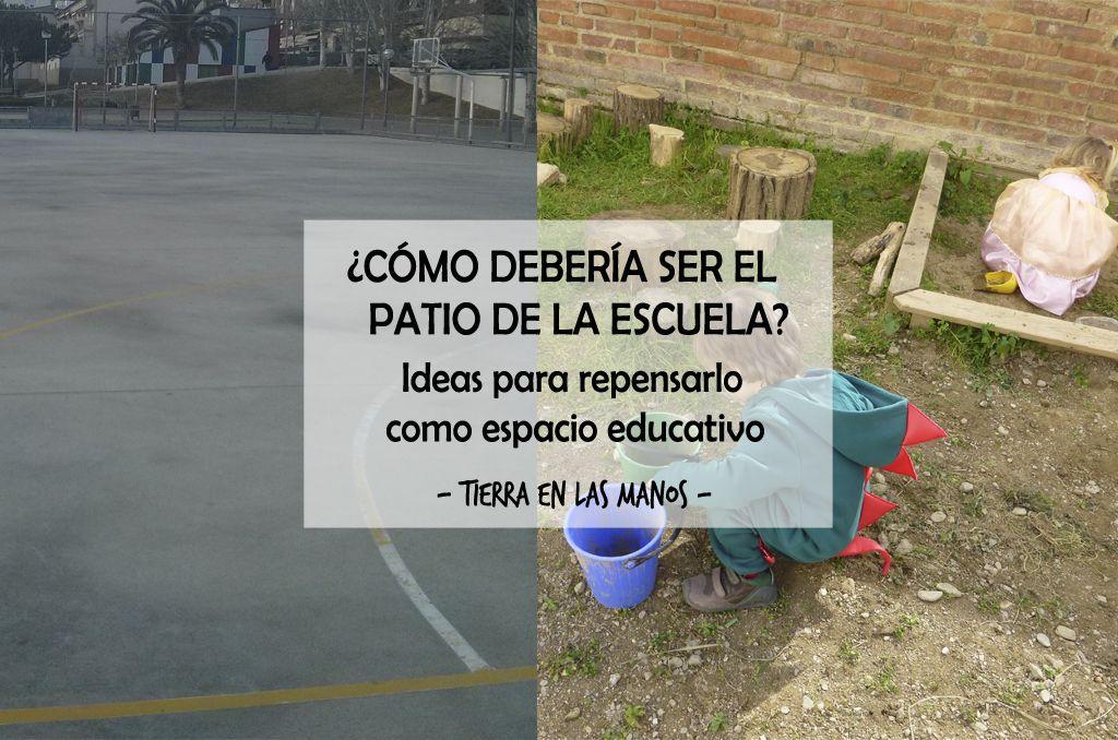 8e3881690 Cómo debería ser el patio de la escuela  – Tierra en las manos