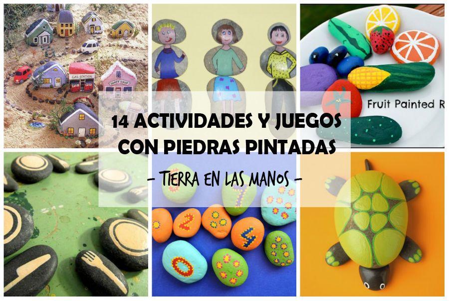 14 Actividades Y Juegos Con Piedras Pintadas Tierra En Las Manos
