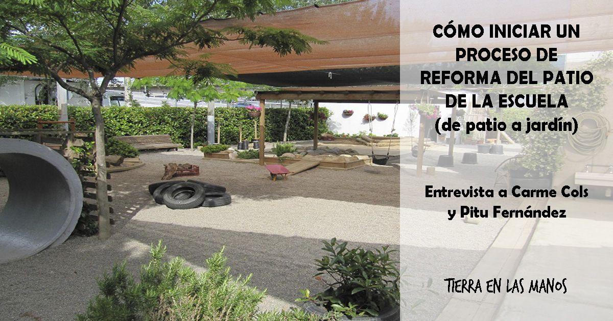 C mo iniciar un proceso de reforma del patio de la escuela tierra en las manos - Como empezar un jardin ...